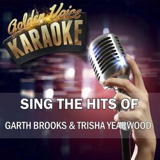Sing the Hits of Garth Brooks & Trisha Yearwood – Golden Voice Karaoke, Garth Brooks & Trisha Yearwood