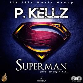 Superman - Single by P  Kellz