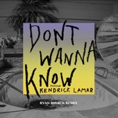Don't Wanna Know (feat. Kendrick Lamar) [Ryan Riback Remix] - Single