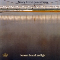 Between the Light and Dark by James Fagan & Nancy Kerr on Apple Music