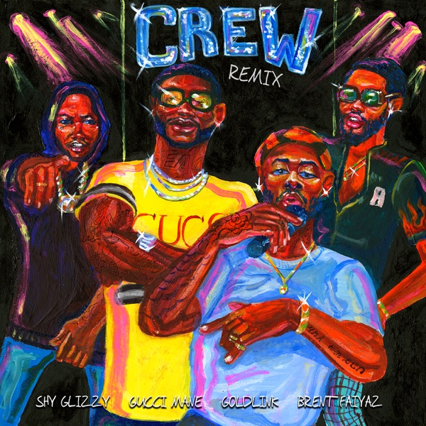 Crew (Remix) [feat. Gucci Mane, Brent Faiyaz & Shy Glizzy] - Single