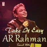 Take It Easy - A R Rahman Tamil Hits