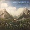 Mountain Twin EP