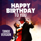 Happy Birthday To You (Tango Version) - Happy Birthday