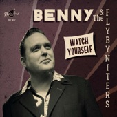 Benny & the Flybyniters - Crazy Crazy Baby