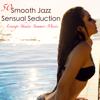 Smooth Jazz Sensual Seduction Lounge Shades Summer Music - Saint Tropez Radio Lounge Chillout Music Club & Lounge 50
