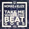 Icon Take Me Where the Beat Goes (Remixes) - EP