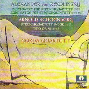 Corda Quartett - Zemlinsky: 2 Satze - Schoenberg: String Quartet in D Major & String Trio, Op. 45