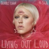 Living Out Loud (feat. Sia) [The Remixes, Vol. 2] - Single ジャケット写真