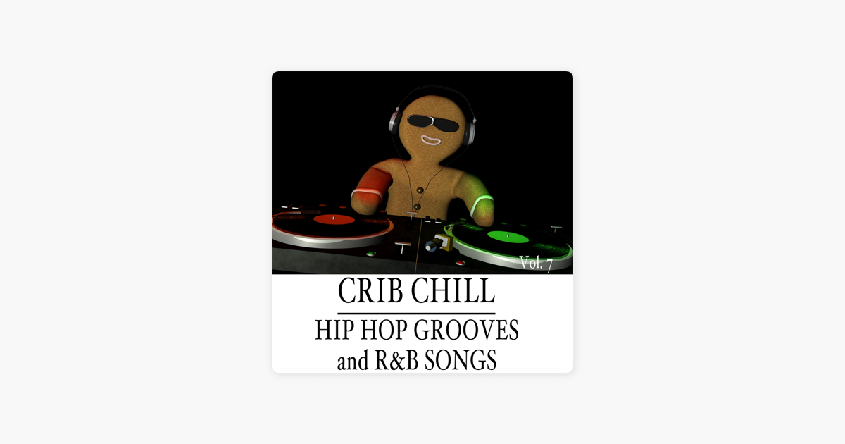 Crib Chill: Hip Hop Grooves and R&B Songs, Vol  7 by Smashtrax