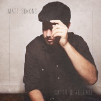 Catch & Release - Matt Simons