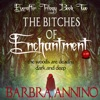 The Bitches of Enchantment: The Everafter Trilogy, Book 2 (Unabridged)