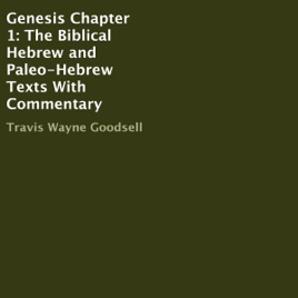 Genesis Chapter 1: The Biblical Hebrew and Paleo-Hebrew Texts with  Commentary (Unabridged)