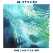 Dolly Spartans - I Hear the Dead