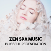 Zen Spa Music – Blissful Regeneration, Body Therapy with Nature Sounds, Candle Light Massage Ambience, Oriental Treatment Techniques