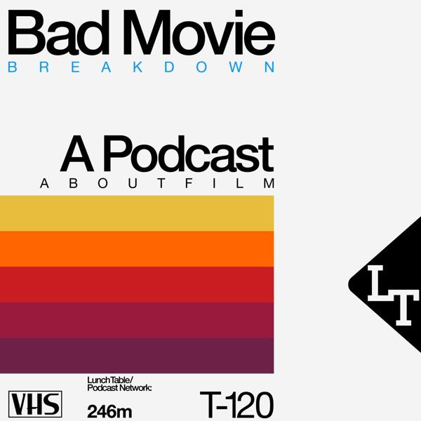 Bad Movie Breakdown
