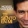Moisés Vásquez - Por Siempre Tuyo (En la Cruz)