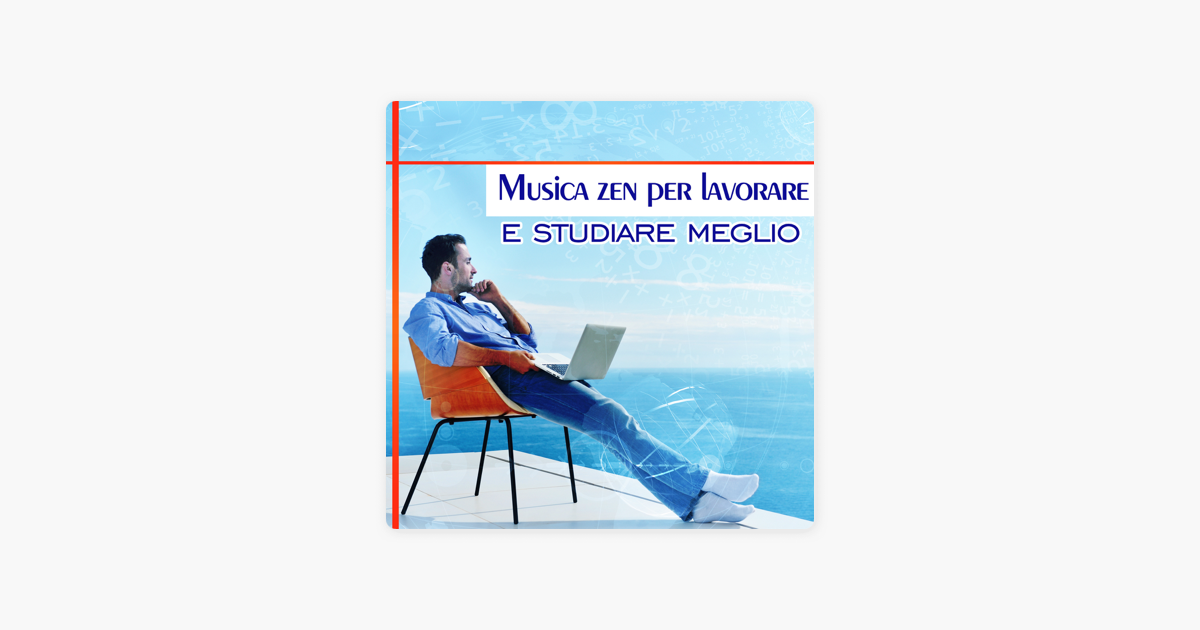 Musica Zen Per Lavorare E Studiare Meglio Relax