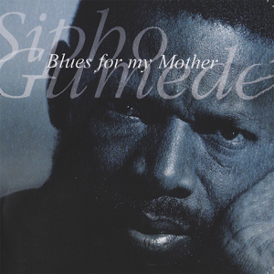 Sipho Gumede - Blues for My Mother