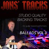 Jon's Tracks: Ballads, Vol. 3 (Studio Quality Backing Tracks for Guitar Based Performers)