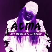Dye My Hair (Felon Remix) - Single