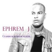 Cuando Se Acaba el Placer - Ephrem J