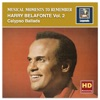 Musical Moments to Remember: Harry Belafonte, Vol. 2 – Calypso Ballads (Remastered), Harry Belafonte