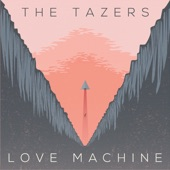 The Tazers - Love Machine