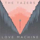 The Tazers - Love Machine
