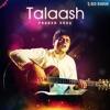 Talaash Single