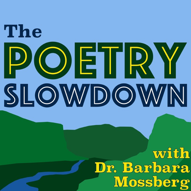 Dr. Barbara Mossberg » Poetry Slowdown by The Poetry Slowdown with ...