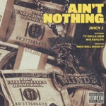 songs like Ain't Nothing (feat. Wiz Khalifa & Ty Dolla $ign)