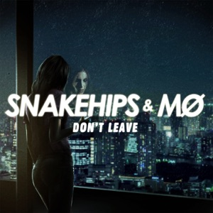 Don't Leave - Single Mp3 Download