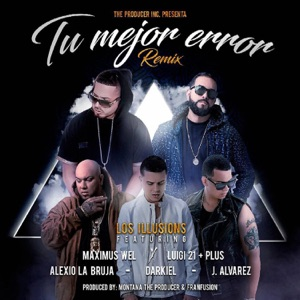 Tu Mejor Error (Remix) [feat. Maximus Wel, Alexio, Darkiel & J Alvarez] - Single Mp3 Download