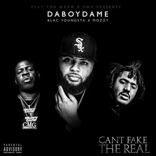 DaBoyDame, Blac Youngsta & Mozzy - Can't Fake the Real
