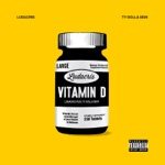 songs like Vitamin D (feat. Ty Dolla $ign)