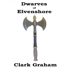 Dwarves of Elvenshore: Elvenshore Series, Book 1 (Unabridged)