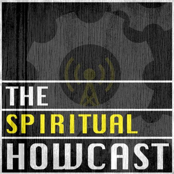 The Spiritual Howcast