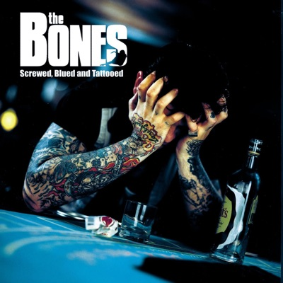 Screwed, Blued, And Tattooed (Special Edition) - The Bones