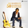 50 Glorious Musical Years (The Complete Works) - A. R. Rahman