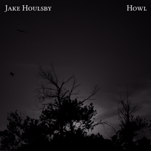 Howl - Jake Houlsby