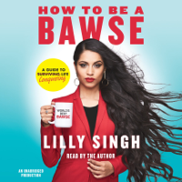 How to Be a Bawse: A Guide to Conquering Life (Unabridged)