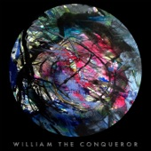 William the Conqueror - Mind Keeps Changing
