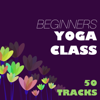 Yoga Music for Yoga Class - Beginners Yoga Class - 50 Tracks for Pure Blissful Yoga Routine, Hatha, Kundalini & Asanas  artwork