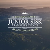 Junior Sisk - The Mountains Are Calling Me Home