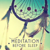 Meditation Before Sleep - Calming Nature Music for Sleep Meditation and Bedtime Songs to Help You Relax, Meditate, Rest, De-stress