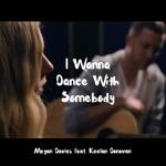 I Wanna Dance with Somebody (feat. Keelan Donovan) - Single