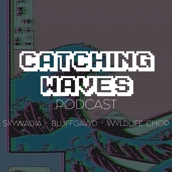 Catching Waves Podcast