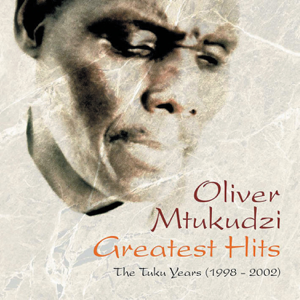 "Oliver ""Tuku"" Mtukudzi - Greatest Hits: The Tuku Years"