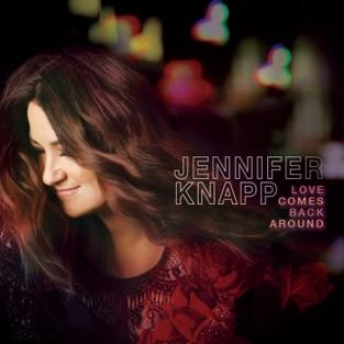 Love Comes Back Around – Jennifer Knapp